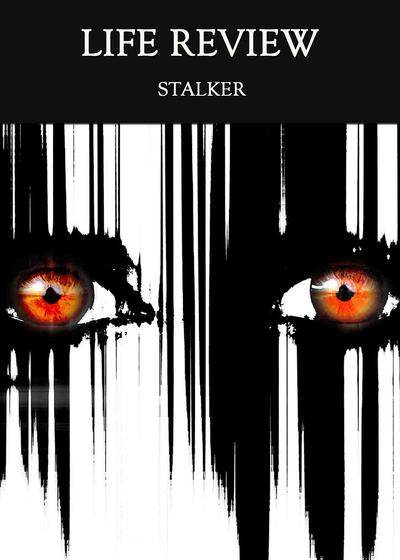 Full stalker life review
