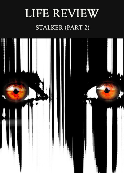 Full stalker part 2 life review