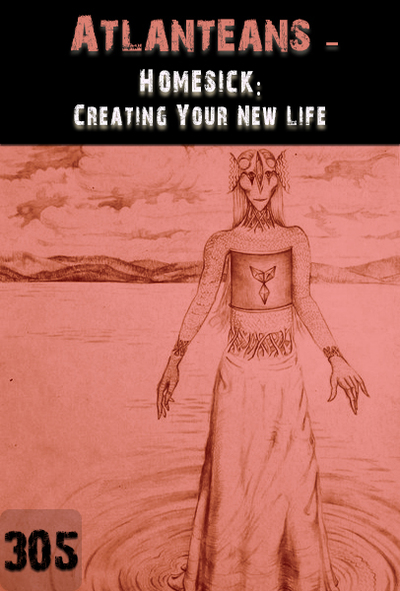 Full homesick creating your new life atlanteans part 305