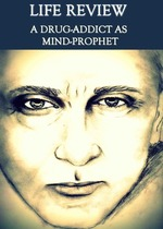 Feature thumb life review a drug addict as mind prophet