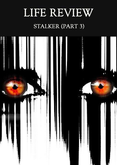 Full stalker part 3 life review