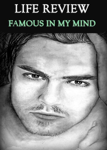 Full lifereview famous in my mind