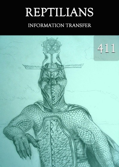 Full information transfer reptilians part 411