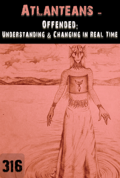 Full offended understanding and changing in real time atlanteans part 316