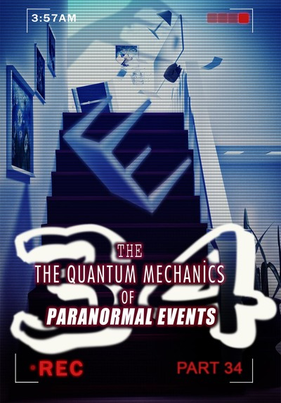 Full eeek the unknown the quantum mechanics of paranormal events part 34