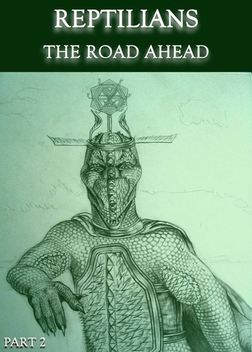 Full reptilians the road ahead part 2