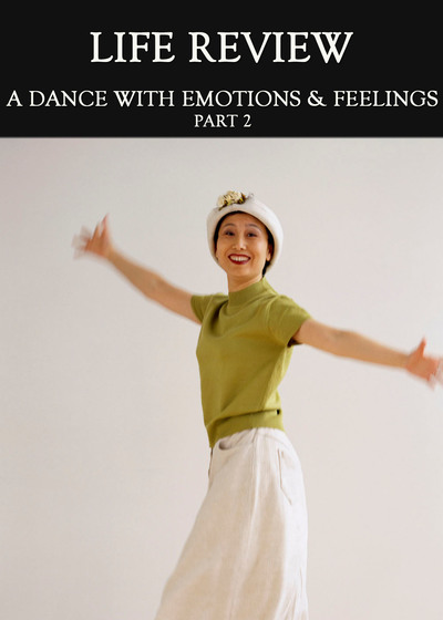 Full a dance with emotions feelings part 2 life review