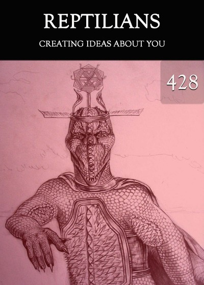 Full creating ideas about you reptilians part 428