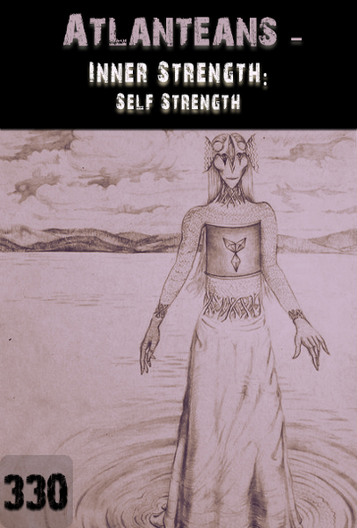 Full inner strength self strength atlanteans part 330