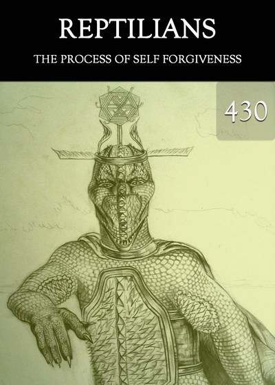 Full the process of self forgiveness reptilians part 430