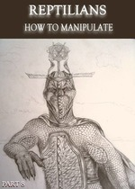Feature thumb reptilians how to manipulate part 8