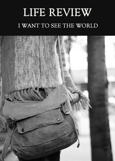 Full i want to see the world life review