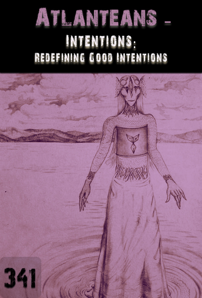 Full intentions redefining good intentions atlanteans part 341