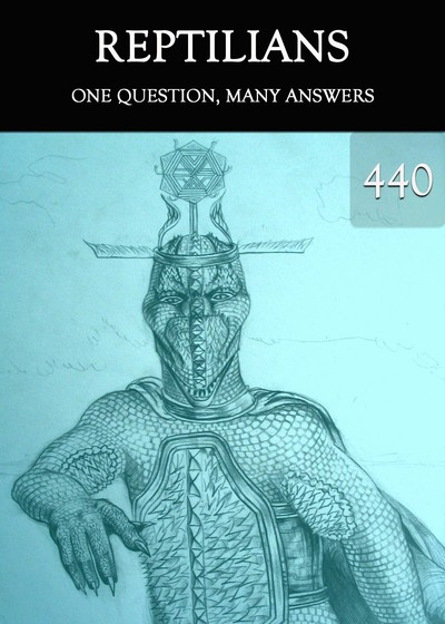 Full one question many answers reptilians part 440