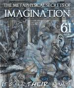 Feature thumb it s all their fault the metaphysical secrets of imagination part 61