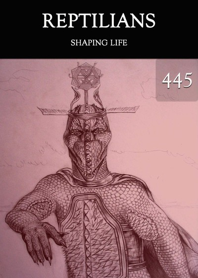 Full shaping life reptilians part 445