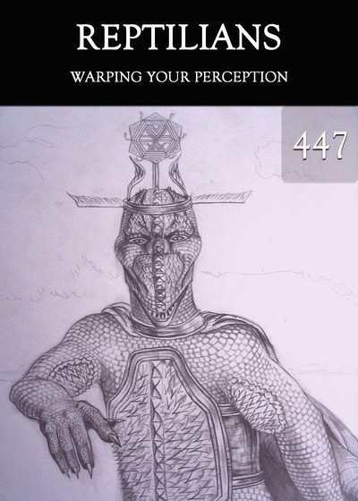 Full warping your perception reptilians part 447