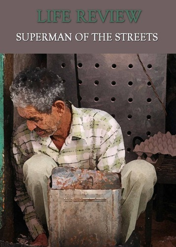 Full life review superman of the streets