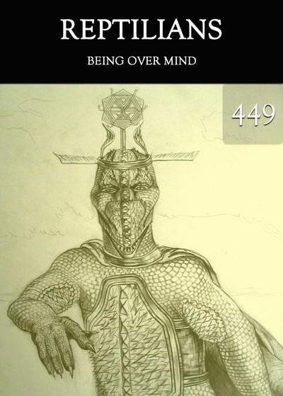 Full being over mind reptilians part 449