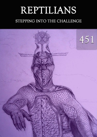 Full stepping into the challenge reptilians part 451