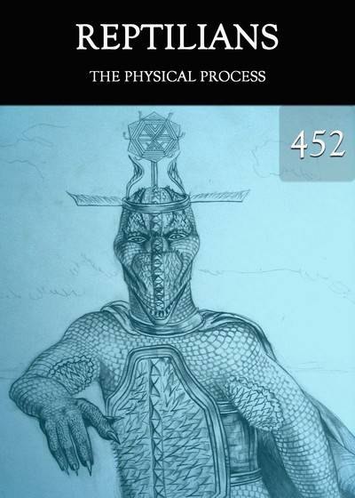 Full the physical process reptilians part 452