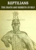 Feature thumb reptilians the death and rebirth of self part 12