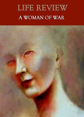 Full life review a woman of war