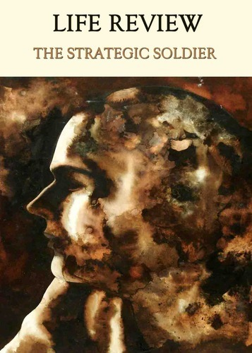 Full life review the strategic soldier