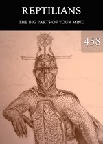 Feature thumb the big parts of your mind reptilians part 458