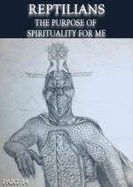 Feature thumb reptilians the purpose of spirituality for me part 14