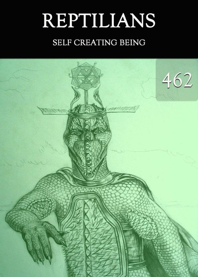Full self creating being reptilians part 462