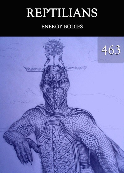 Full energy bodies reptilians part 463