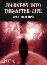 Feature thumb only your mind journeys into the afterlife part 83