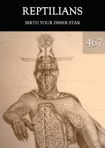 Full birth your inner star reptilians part 467