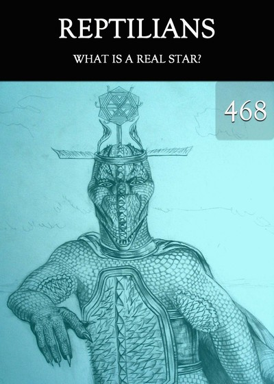 Full what is a real star reptilians part 468