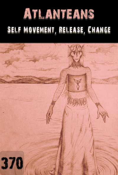 Full self movement release change atlanteans part 370