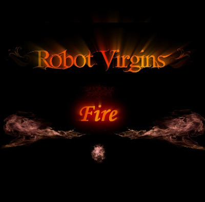 Full robot virgins fire