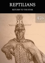 Feature thumb return to the star reptilians part 476