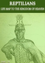 Feature thumb reptilians life map to the kingdom of heaven part 19