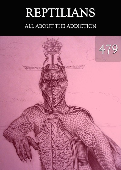 Full all about the addiction reptilians part 479