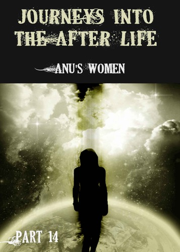 Journeys Into The Afterlife - Anus Women - Part 14  Eqafe-4759