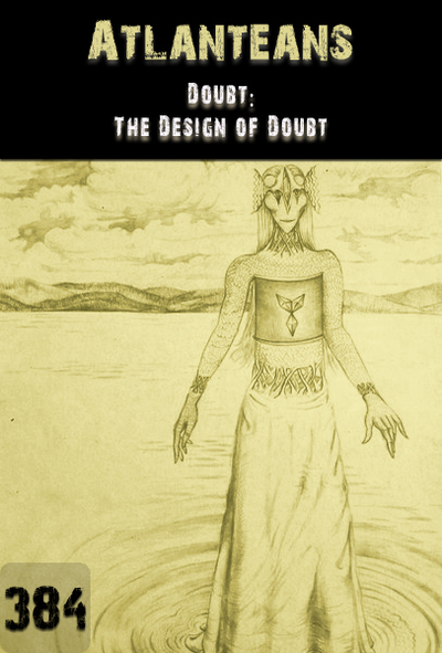 Full doubt the design of doubt atlanteans part 384