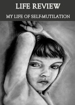 Feature thumb life review my life of self mutilation