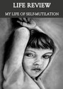Tile life review my life of self mutilation