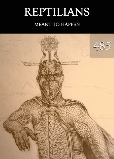 Full meant to happen reptilians part 485