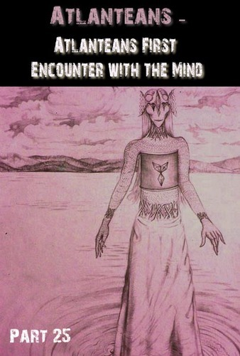 Full atlanteans atlanteans first encounter with the mind part 25