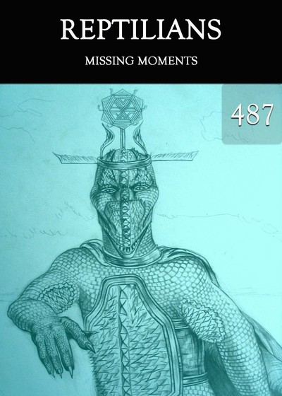Full missing moments reptilians part 487