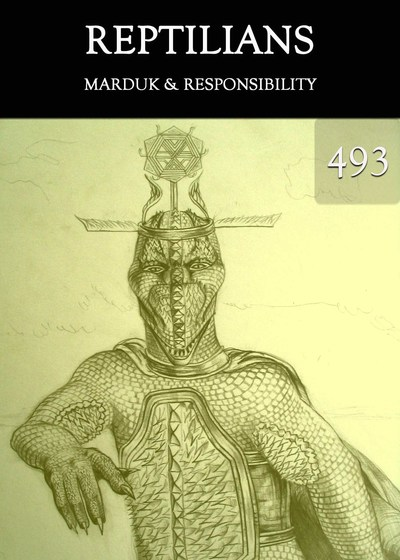 Full marduk responsibility reptilians part 493