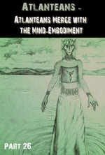 Feature thumb atlanteans atlanteans merge with the mind embodiment part 26