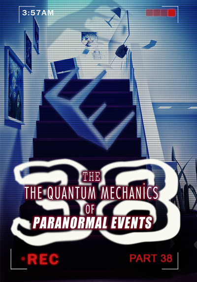 Full physical memories the quantum mechanics of paranormal events part 38